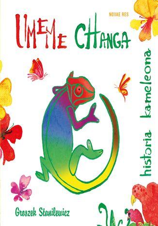 Okładka książki/ebooka Umeme Changa - historia kameleona