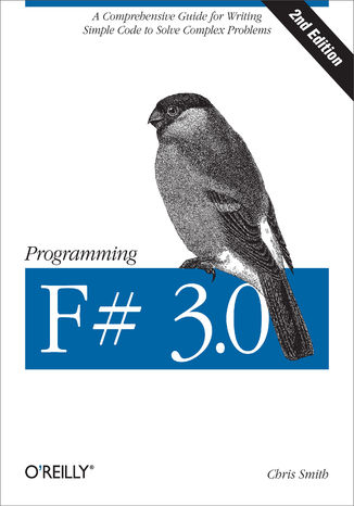 Okładka książki/ebooka Programming F# 3.0. A Comprehensive Guide for Writing Simple Code to Solve Complex Problems. 2nd Edition