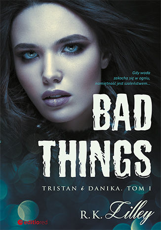 Okładka książki Bad Things. Tristan i Danika. Tom I