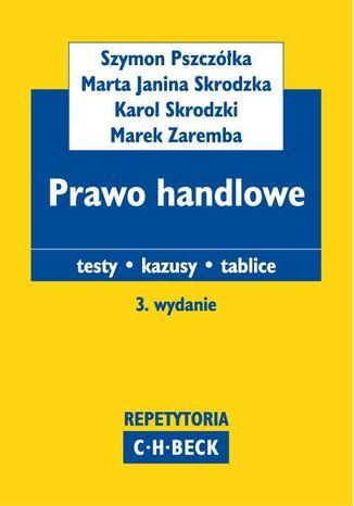 Okładka książki/ebooka Prawo handlowe Testy. Kazusy. Tablice