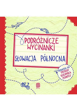 Okładka książki Podróżnicze wycinanki. Słowacja północna. Wydanie 1