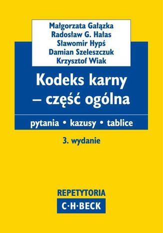 Okładka książki/ebooka Kodeks karny - część ogólna Pytania. Kazusy. Tablice. Wydanie 3