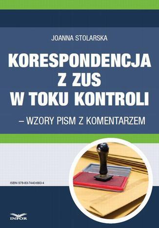Okładka książki/ebooka Korespondencja z ZUS w toku kontroli  wzory pism z komentarzem