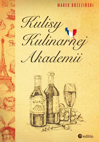 Okładka książki Kulisy Kulinarnej Akademii