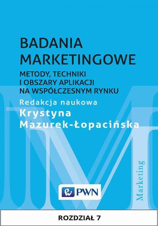Okładka książki/ebooka Badania marketingowe. Rozdział 7. Określenie pozycji rynkowej przedsiębiorstwa i kierunków jego rozwoju