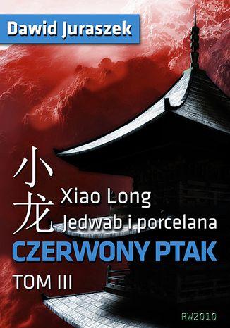 Okładka książki/ebooka Jedwab i porcelana: Czerwony ptak
