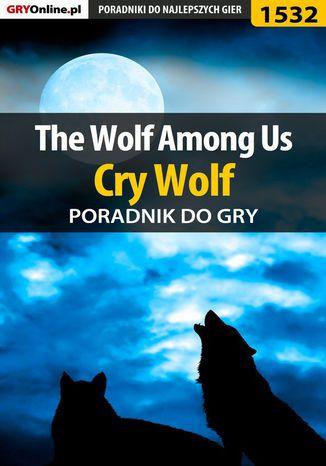Okładka książki/ebooka The Wolf Among Us - Cry Wolf - poradnik do gry