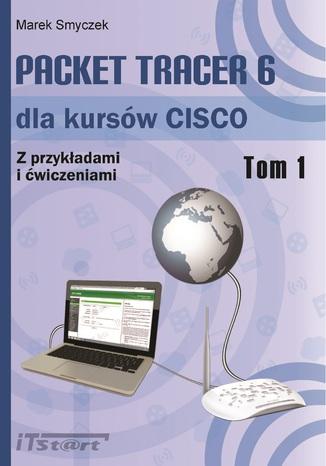 Okładka książki/ebooka Packet Tracer 6 dla kursów CISCO - Tom I