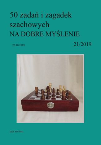 Okładka książki/ebooka 50 zadań i zagadek szachowych NA DOBRE MYŚLENIE 21/2019