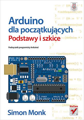 Okładka książki/ebooka Arduino dla początkujących. Podstawy i szkice