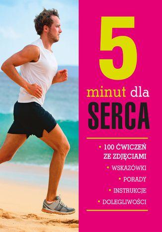 Okładka książki/ebooka 5 minut dla serca. 100 ćwiczeń ze zdjęciami