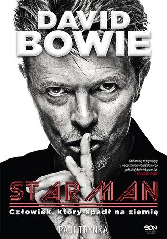 Okładka książki/ebooka David Bowie. STARMAN. Człowiek, który spadł na ziemię