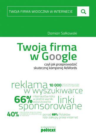 Okładka książki/ebooka Twoja firma w Google, czyli jak przeprowadzić skuteczną kampanię AdWords