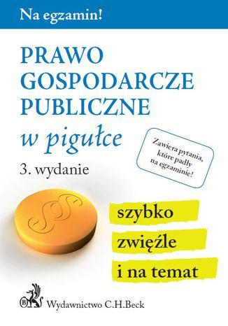 Okładka książki/ebooka Prawo gospodarcze publiczne w pigułce. Wydanie 3