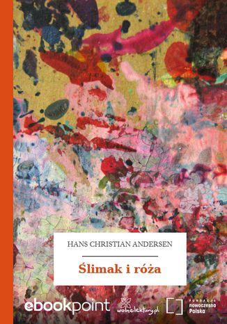 Okładka książki/ebooka Ślimak i róża