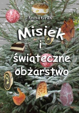 Okładka książki/ebooka Misiek i świąteczne obżarstwo