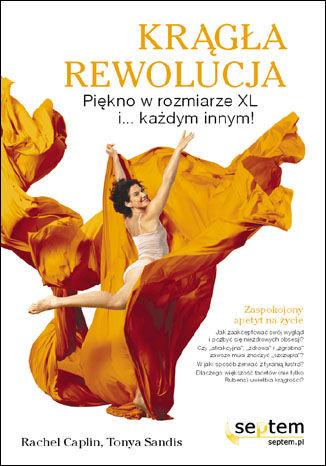 Okładka książki Krągła rewolucja. Piękno w rozmiarze XL i... każdym innym!