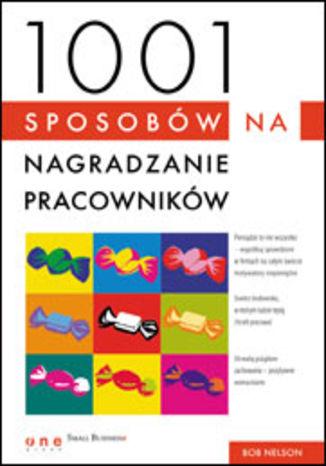 Okładka książki/ebooka 1001 sposobów na nagradzanie pracowników