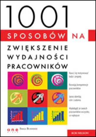 Okładka książki/ebooka 1001 sposobów na zwiększenie wydajności pracowników