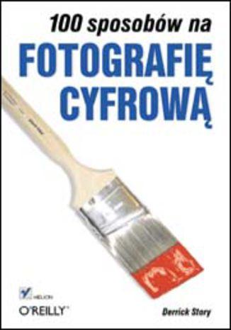 Okładka książki/ebooka 100 sposobów na fotografię cyfrową