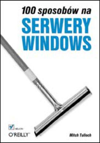 Okładka książki 100 sposobów na serwery Windows