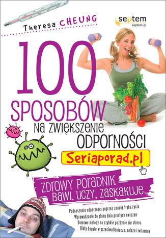 100 sposobów na zwiększenie odporności. Seriaporad.pl