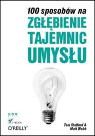 Okładka książki/ebooka 100 sposobów na zgłębienie tajemnic umysłu
