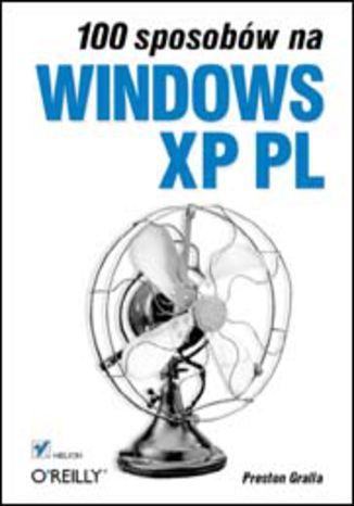 Okładka książki/ebooka 100 sposobów na Windows XP PL