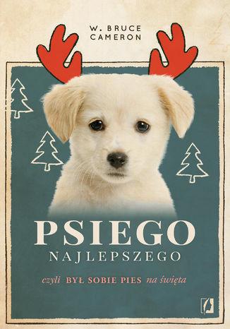 Okładka książki/ebooka Psiego najlepszego. Był sobie pies na święta