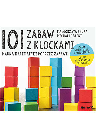 Okładka książki 101 zabaw z klockami. Nauka matematyki poprzez zabawę. Podręcznik dla rodziców i nauczycieli