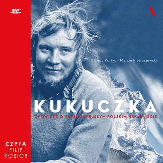 Okładka książki/ebooka Kukuczka. Opowieść o najsłynniejszym polskim himalaiście
