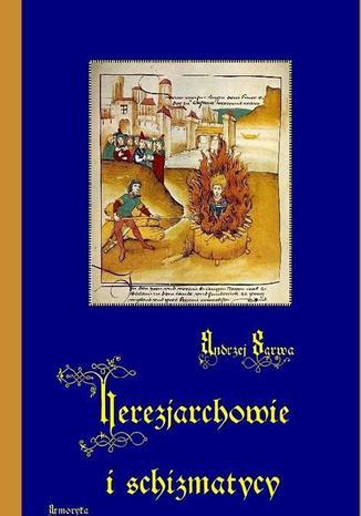 Okładka książki/ebooka Herezjarchowie i schizmatycy
