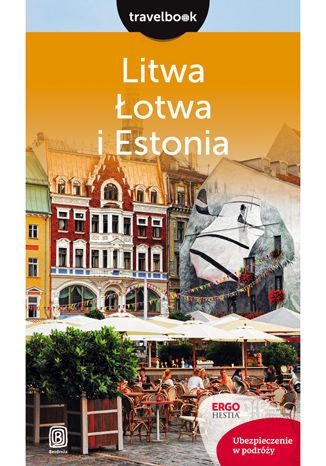 Okładka książki/ebooka Litwa, Łotwa i Estonia. Travelbook. Wydanie 2