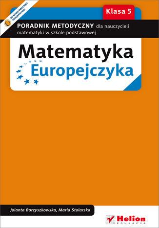 Okładka książki/ebooka Matematyka Europejczyka. Poradnik metodyczny dla nauczycieli matematyki w szkole podstawowej. Klasa 5