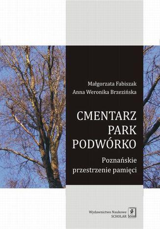 Okładka książki/ebooka Cmentarz park podwórko