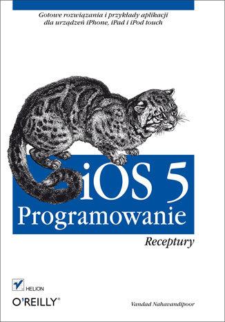 Okładka książki/ebooka iOS 5. Programowanie. Receptury