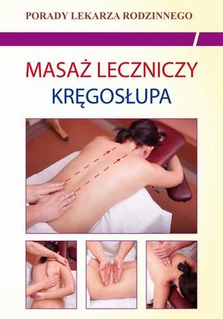 Okładka książki/ebooka Masaż leczniczy kręgosłupa. Porady lekarza rodzinnego