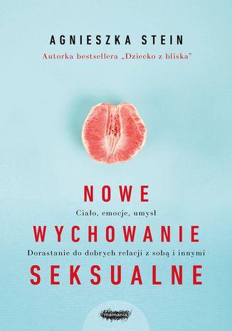 Okładka książki/ebooka Nowe wychowanie seksualne