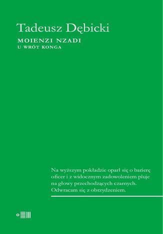 Okładka książki/ebooka Moienzi Nzadi. U wrót Konga