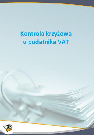 Okładka książki/ebooka Kontrola krzyżowa u podatnika VAT