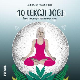 Okładka książki 10 lekcji jogi. Jamy i nijamy w codziennym życiu