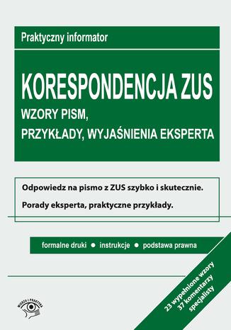 Okładka książki/ebooka Korespondencja z ZUS. Wzory pism, przykłady, wyjaśnienia eksperta