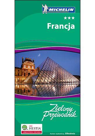 Okładka książki/ebooka Francja. Zielony Przewodnik Michelin. Wydanie 1