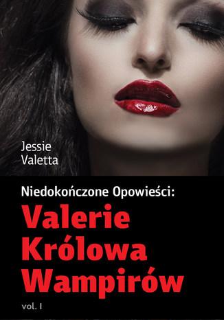 Okładka książki/ebooka Valerie Królowa Wampirów