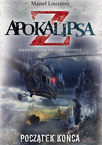 Okładka książki/ebooka Apokalipsa Z. Początek końca (t.1)