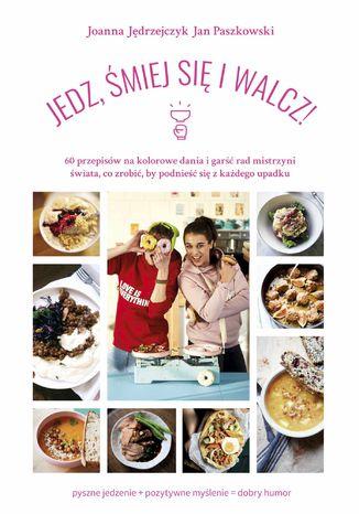 Okładka książki/ebooka Jedz, śmiej się i walcz