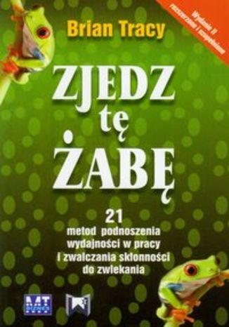 Okładka książki/ebooka Zjedz tę żabę