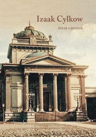 Okładka książki/ebooka Izaak Cylkow - życie i dzieło