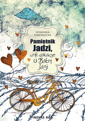 Okładka książki/ebooka Pamiętnik Jadzi, czyli wakacje u Baby Jagi