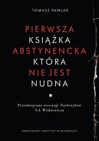 Okładka książki/ebooka Pierwsza książka abstynencka, która nie jest nudna